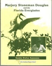 Marjory Stoneman Douglas and the Florida Everglades 1998 1st edition Biography