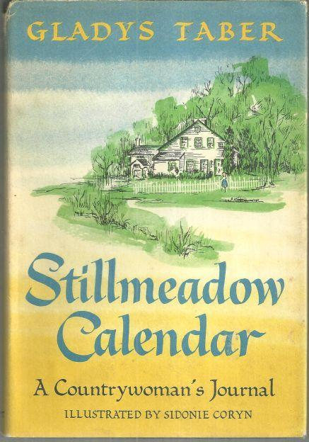 Stillmeadow Calendar A Countrywoman's Journal by Gladys Taber 1967 Dust Jacket