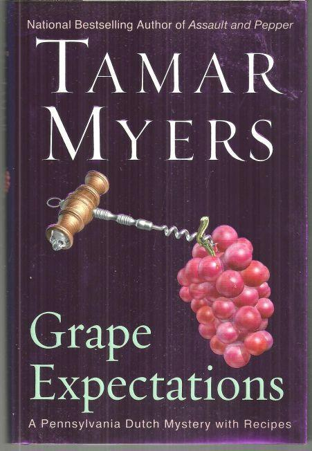 Grape Expectations by Tamar Myers A Pennsylvania Dutch Mystery with Recipes 2006