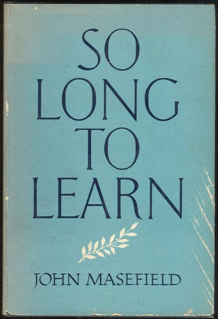 So Long to Learn by John Masefield 1952 1st edition with DJ Autobiography