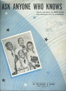 Ask Anyone Who Knows Sung by Ink Spots 1947 Sheet Music