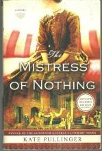 Mistress of Nothing by Kate Pullinger 2009 Advance Review Copy Historical Novel