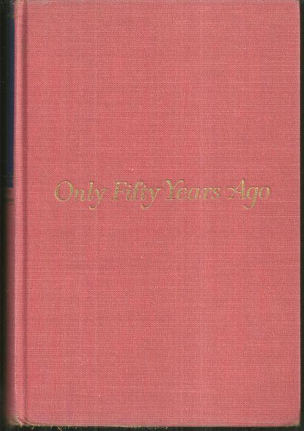 Only Fifty Years Ago by Gladys Hasty Carroll 1962 1st edition Autobiography