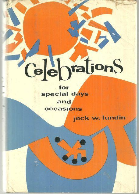 Celebrations for Special Days and Occasions by Jack Lundin 1971 1st edition DJ