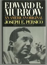 Edward R. Murrow An American Original by Joseph Persico 1988 with Dust Jacket