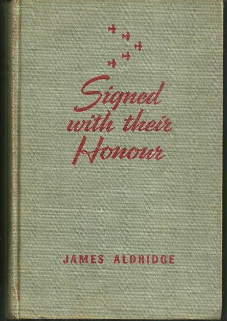 Signed with Their Honour by James Aldridge 1942 War Fiction