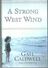 Strong West Wind a Memoir by Gail Caldwell 2006 1st edition with Dust Jacket