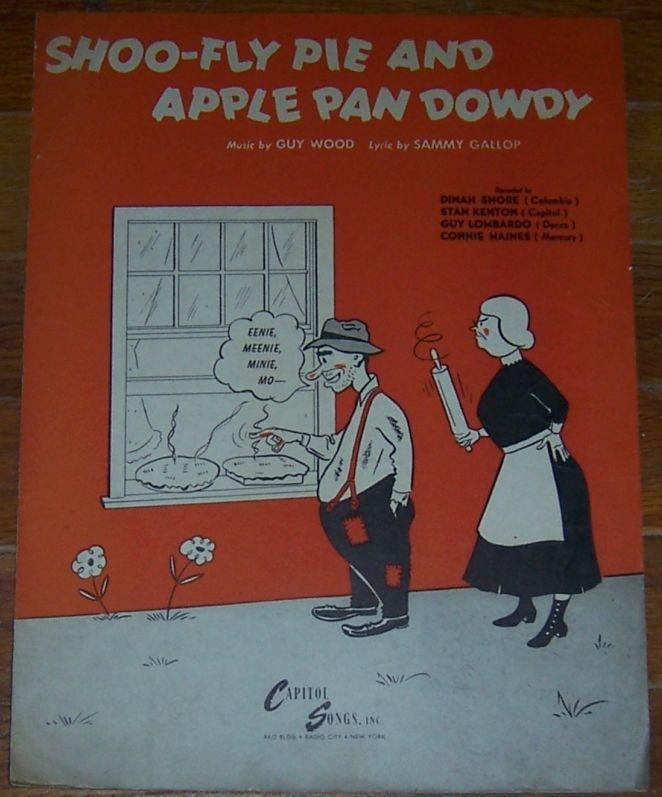 Shoo-Fly Pie and Apple Pan Dowdy Recorded by Dinah Shore 1945 Sheet Music