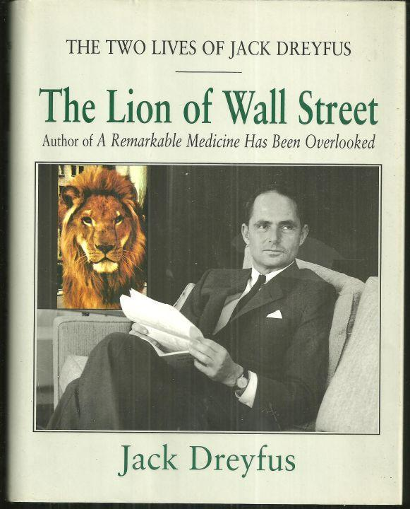 Lion of Wall Street the Two Lives of Jack Dreyfus 1996 1st edition with DJ