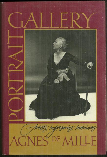 Portrait Gallery by Agnes De Mille 1990 1st edition with Dust Jacket Biographies