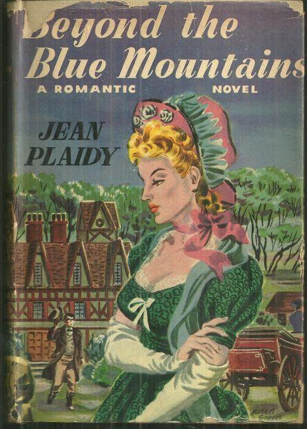 Beyond the Blue Mountains a Romantic Novel by Jean Plaidy 1947 1st ed w/DJ