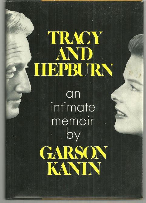 Tracy And Hepburn: An Intimate Memoir by Garson Kanin 1971 1st edition w/DJ