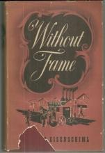 Without Fame The Romance of a Profession Signed by Otto Eisenschiml 1942 w/DJ