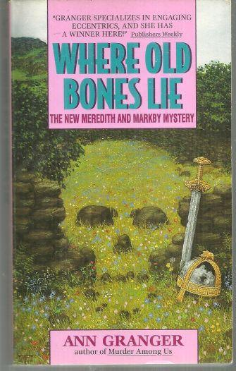 Where Old Bones Lie by Ann Granger Meredith and Markby Cozy Mystery 1995