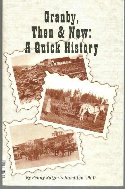 Granby, Then and Now a Quick History Signed by Penny Rafferty Hamilton 2005 1st