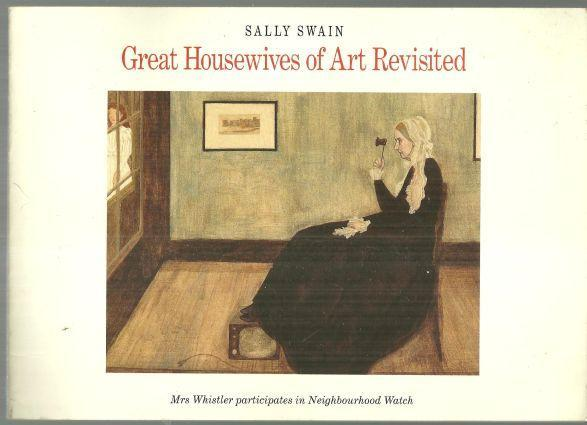 Great Housewives of Art Revisited by Sally Swain 1991 Humor Illustrated