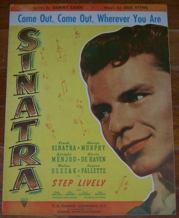 Come out, Come out, Wherever You Are From Step Lively Starring Frank Sinatra
