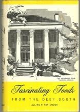 Fascinating Foods from the Deep South by Alline P. Van Duzor 1963 Recipes
