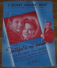 I Don't Know Why Faithful in my Fashion starring Donna Reed and Tom Drake 1946 Sheet Music