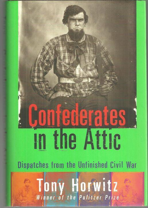 Confederates in the Attic Dispatches from the Unfinished Civil War Signed w/DJ