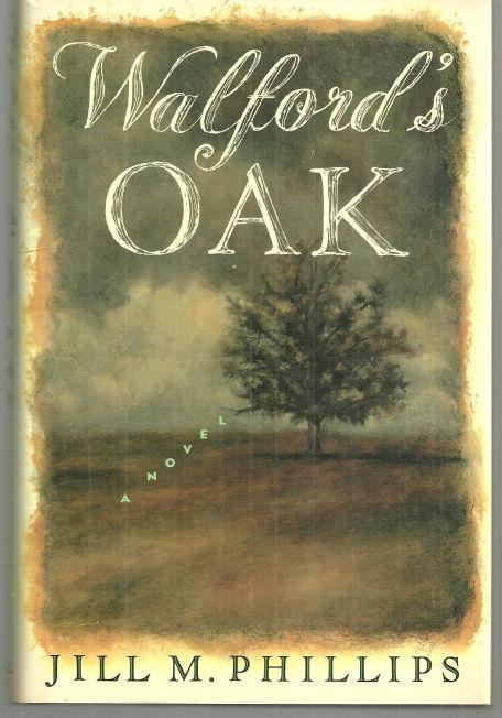 Walford's Oak a Novel by Jill Phillips 1990 1st edition with Dust Jacket