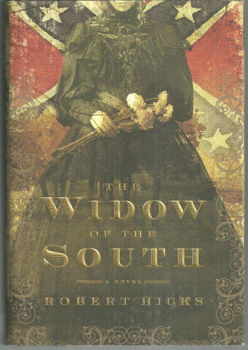 Widow of the South by Robert Hicks 2005 First Edition with Dust Jacket