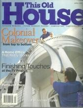 This Old House Magazine April 2001 Colonial Makeover on the Cover/Wood Floors