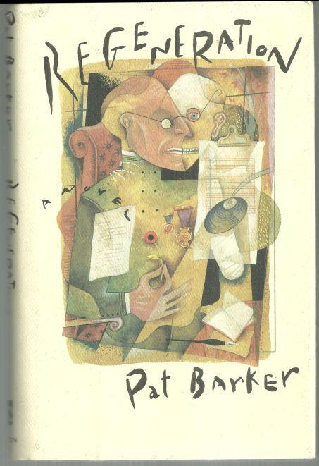 Regeneration by Pat Barker 1992 1st edition with Dust Jacket