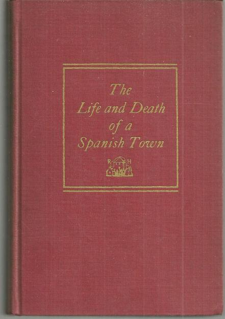 Life and Death of a Spanish Town by Elliot Paul 1937 History