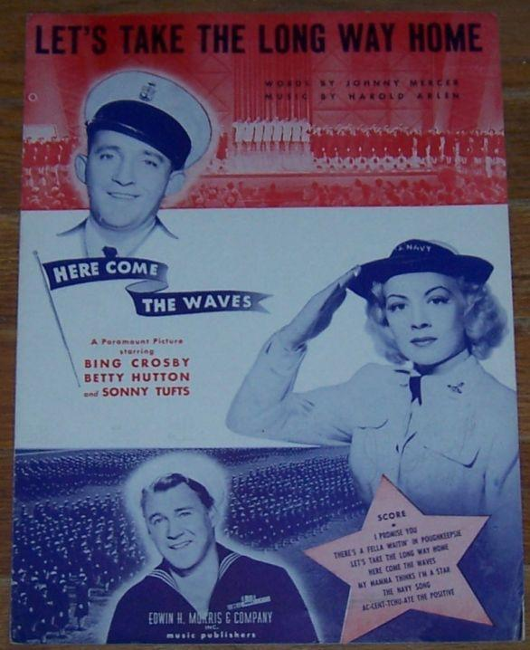 Let's Take the Long Way Home Mister In Between From Here Come the Waves 1944