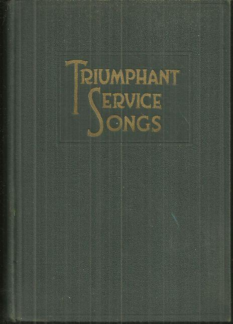 Triumphant Service Songs Edited by Homer Rodeheaver 1934 Hymn Book