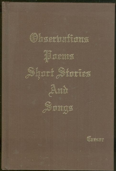 Observations, Poems, Short Stories and Songs by Caesar 1995