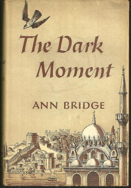 Dark Moment by Ann Bridge 1952 Romantic Suspense with Dust Jacket