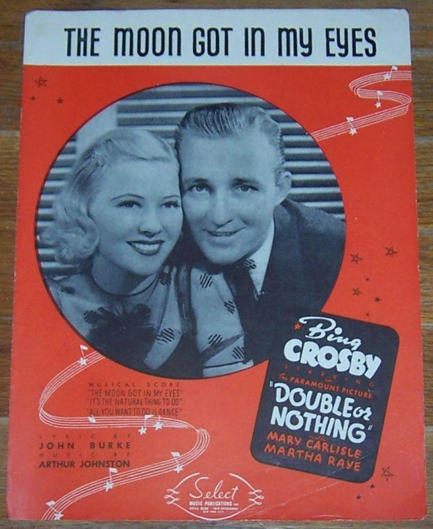 Moon Got in My Eyes From Double or Nothing starring Bing Crosby 1937 Sheet Music