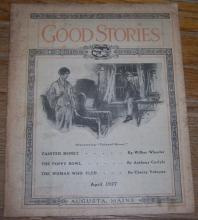 Good Stories Magazine April 1927 Vintage Fiction, Poetry, Recipes, Household