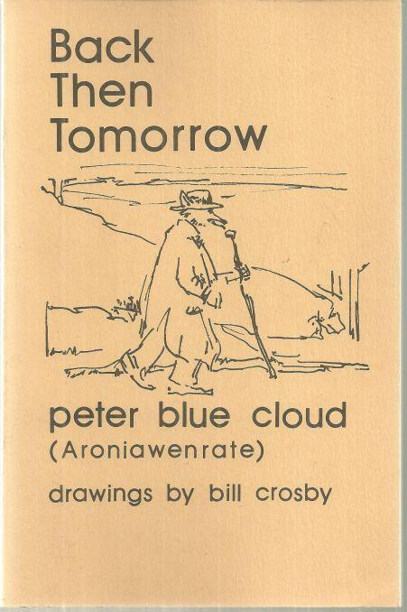 Back Then Tomorrow Poems by Peter Blue Cloud (Aroniawenrate) 1978 1st edition