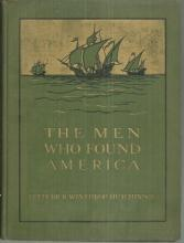 Men Who Found America by Frederick Winthrop Hutchinson 1909 1st edition