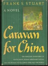 Caravan for China by Frank Stuart 1946 Adventure Fiction with Dust Jacket