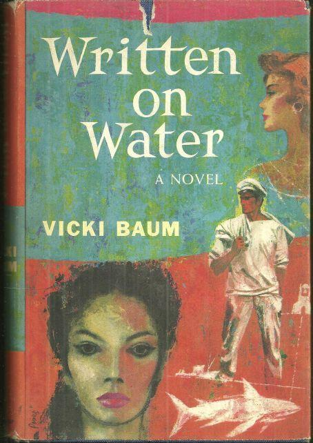 Written on the Water by Vicki Baum 1956 Romantic Suspense Novel with Dustjacket
