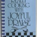 Really Cooking with Joyful Praise 1988 Recipes Illustrated