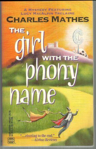 Girl with the Phony Name by Charles Mathes 1997  Lucy MacAlpin Trelaine Mystery