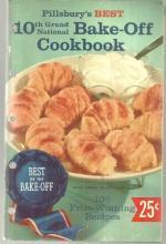 Pillsbury's Best 10th Grand National Bake Off Cookbook 100 Recipes with Pillsbury Flour