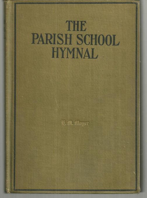 Parish School Hymnal by United Lutheran Church In America 1926