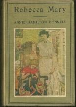Rebecca Mary by Annie Hamilton Donnell 1905 Illustrated Elizabeth Shippen Green