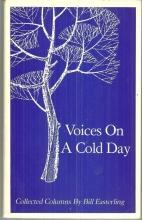 Voices on a Cold Day Collected Columns Signed by Bill Easterling 1986 Huntsville