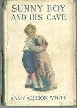 Sunny Boy and His Cave by Ramy Allison White 1930 1st edition with DJ #13