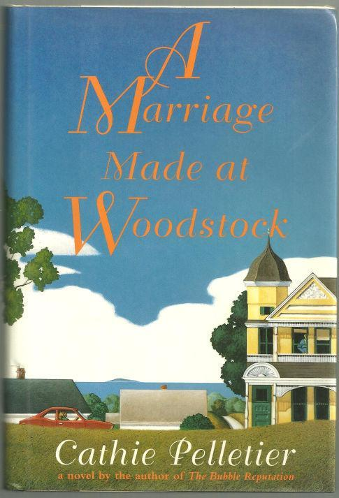Marriage Made at Woodstock by Cathie Pelletier 1994 1st edition with Dust Jacket