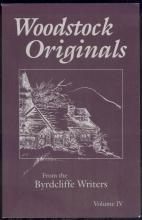 Woodstock Originals Volume IV by The Brydcliffe Writers 1995 Woodstock, New York