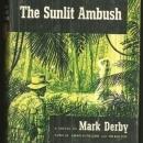 Sunlit Ambush by Mark Derby 1955 Adventure Fiction Novel with Dust Jacket