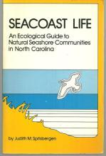 Seacoast Life an Ecological Guide to North Carolina by Judith Spitsbergen 1986